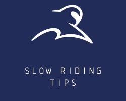 SLOW-RIDING-TIPS